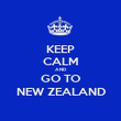 KEEP CALM AND GO TO NEW ZEALAND - Personalised Poster large