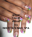 KEEP CALM AND GO TO NIKEITA'S NAIL SPA - Personalised Poster large