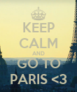 KEEP CALM AND GO TO PARIS <3 - Personalised Poster large