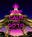 KEEP CALM AND GO TO PARIS - Personalised Poster large