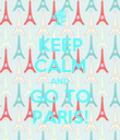 KEEP CALM AND GO TO PARIS! - Personalised Poster large
