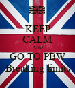 KEEP CALM AND GO TO PBW Breaking limits - Personalised Poster large