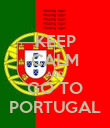 KEEP CALM AND GO TO PORTUGAL - Personalised Poster large
