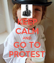 KEEP CALM AND GO TO PROTEST - Personalised Poster large
