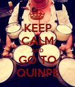 KEEP CALM AND GO TO QUINPE - Personalised Poster large