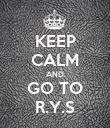 KEEP CALM AND GO TO R.Y.S - Personalised Poster large