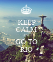 KEEP CALM AND GO TO RIO - Personalised Poster large