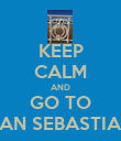 KEEP CALM AND GO TO SAN SEBASTIAN - Personalised Poster large