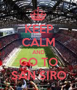 KEEP CALM AND GO TO SAN SIRO - Personalised Poster large