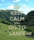 KEEP CALM AND GO TO SANFE - Personalised Poster large