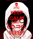 KEEP CALM AND GO. TO. SLEEP! - Personalised Poster large