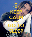 KEEP CALM AND GO TO SLEEP - Personalised Poster large