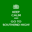 KEEP CALM AND GO TO SOUTHEND HIGH! - Personalised Poster large