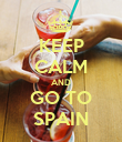 KEEP CALM AND GO TO SPAIN - Personalised Poster large