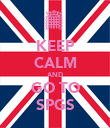 KEEP CALM AND GO TO SPGS - Personalised Poster large
