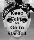 Keep Calm  And Go to Stardoll - Personalised Poster large