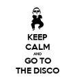 KEEP CALM AND GO TO THE DISCO - Personalised Poster large