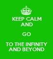 KEEP CALM AND GO TO THE INFINITY AND BEYOND - Personalised Poster large