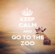 KEEP CALM AND GO TO THE ZOO - Personalised Poster large