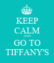 KEEP CALM AND GO TO TIFFANY'S - Personalised Poster large