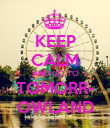 KEEP CALM AND GO TO TOMORR- OWLAND - Personalised Poster large