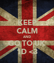 KEEP CALM AND GO TO UK 1D <3 - Personalised Poster large