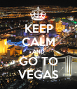 KEEP CALM AND GO TO VEGAS - Personalised Poster large
