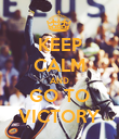 KEEP CALM AND GO TO VICTORY - Personalised Poster large
