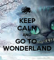 KEEP CALM AND GO TO  WONDERLAND - Personalised Poster large