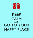 KEEP CALM AND GO TO YOUR HAPPY PLACE - Personalised Poster large