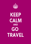 KEEP CALM AND GO  TRAVEL - Personalised Poster large