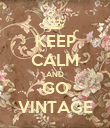 KEEP CALM AND GO VINTAGE - Personalised Poster large