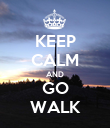 KEEP CALM AND GO WALK - Personalised Poster large