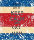 KEEP CALM AND GO  WIN - Personalised Poster large