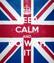 KEEP CALM AND GO WITH IT - Personalised Poster large