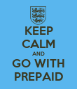 KEEP CALM AND GO WITH PREPAID - Personalised Poster small