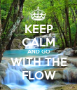 KEEP CALM AND GO WITH THE FLOW - Personalised Poster large