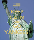 KEEP CALM AND GO YANKEES! - Personalised Poster large