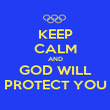 KEEP CALM AND GOD WILL PROTECT YOU - Personalised Poster large