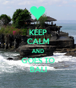 KEEP CALM AND GOES TO BALI - Personalised Poster large