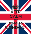 KEEP CALM AND goes to \LONDON/ - Personalised Poster large