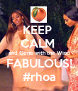 KEEP  CALM  and Gone with the Wind FABULOUS! #rhoa - Personalised Poster large