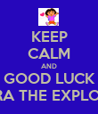 KEEP CALM AND GOOD LUCK DORA THE EXPLORER - Personalised Poster large