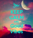 KEEP CALM AND Good Vibes - Personalised Poster large
