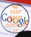 KEEP CALM AND GOOGLE IT - Personalised Poster large