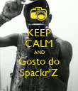 KEEP CALM AND Gosto do Spackr'Z - Personalised Poster large