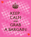 KEEP  CALM AND GRAB A BARGAIN - Personalised Poster large