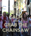 KEEP CALM AND GRAB THE CHAINSAW - Personalised Poster large