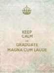 KEEP CALM AND GRADUATE MAGNA CUM LAUDE - Personalised Poster large