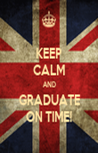 KEEP CALM AND GRADUATE ON TIME! - Personalised Poster large